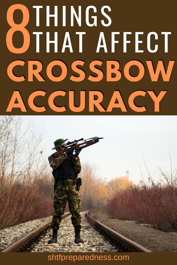 8 things that affect crossbow accuracy and how to maximize the use of your cross bow. #crossbow #hunting #survival #prepping #shtf #crossbowaccuracy