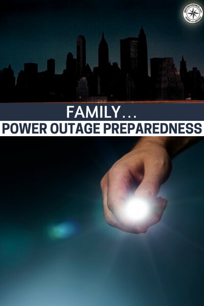 Family… Power Outage Preparedness! - This is a short article and a podcast on how a family can respond to a power outage. While this is but one step in dealing with disaster it is a very important one. If you can manage a family when the lights go out you will have the ability to manage bigger issues that may present themselves.