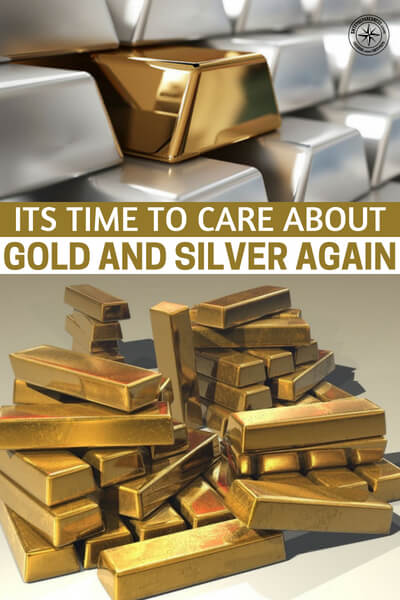 Its Time to Care About Gold and Silver Again - This is an article about the prospect of rising gold and silver.  Now could be the time to get into these metals or to bolster the silver and gold you are already holding on to. If we see a rapid decline in the American dollar you are going to want to have options.