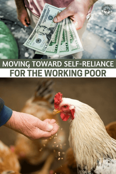 Moving Toward Self-Reliance for the Working Poor - To have a resource to call on is essential. This article is about moving toward self reliance for the working poor. What happens when you really start to make moves towards a self reliance life style?