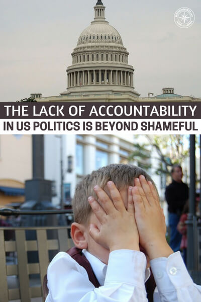 The Lack of Accountability in US Politics Is Beyond Shameful - This is an article all about how brutal and shameful our politicians have become. The big question is, how in the world do we grab this thing by the horns and get some integrity back into office. This article will make you really consider what can happen to bring American politics back to sanity.