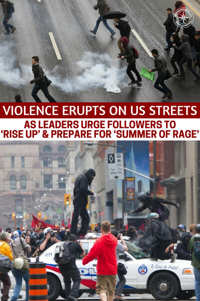 Violence Erupts On US Streets As Leaders Urge Followers To 'Rise Up' & Prepare For 'Summer Of Rage' - The summer of rage is a threat. Its something that even our political leaders are getting behind. Are we going to really see the civil unrest that most crazy people are calling for? The biggest thing to consider is what you are going to do if that summer of rage kicks off.