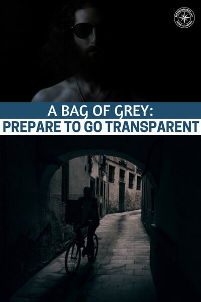A Bag of Grey: Prepare to go Transparent (Grey Man) - The things you carry and the way you appear will make all the difference in this scenario. That is why articles like this one on the grey man theory will help you!