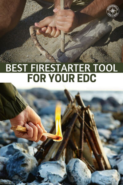Best Firestarter Tool For Your EDC - Fire is everything. You cannot survive long without fire in cold weather. This is why it makes sense to carry these tools, particularly if you are going to be out in the wild this is a great article about the many types of Firestarter tools you can find for your EDC. You will be surprised in the variety.