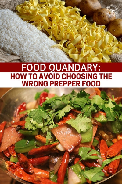 Food Quandary: How to Avoid Choosing the Wrong Prepper Food - This is a great article on choosing the wrong prepper food.  Are you concerned about where to look and what brands to use. Well, this is a great article to help you with that quandary.