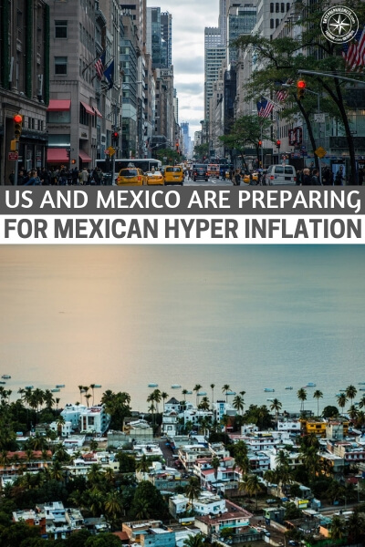 Hyper Inflation Warning: US and Mexico are Preparing for Mexican Hyper Inflation - Well there are a number of issues that could crop up if food and medicine becomes impossible to afford for the Mexican population. The most noticeable is the fact that we are going to have even more people coming to our nation in desperation.