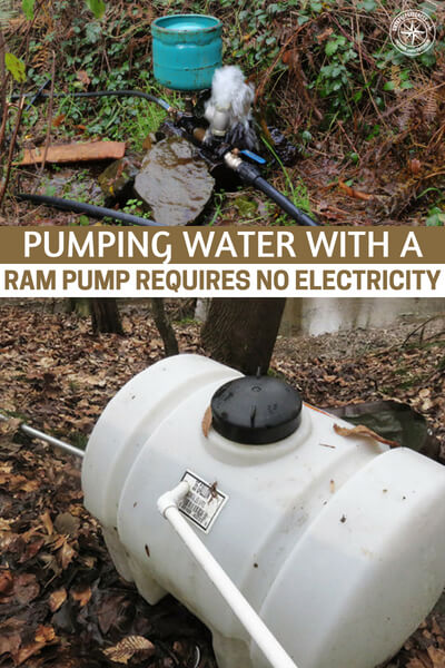 Pumping Water with a Ram Pump Requires No Electricity - One of the best ways to deal with that is having a water pump and a well. Suddenly you can pull water out of the ground! This article is about a ram pump and what we love about those is the fact that they require no electricity.