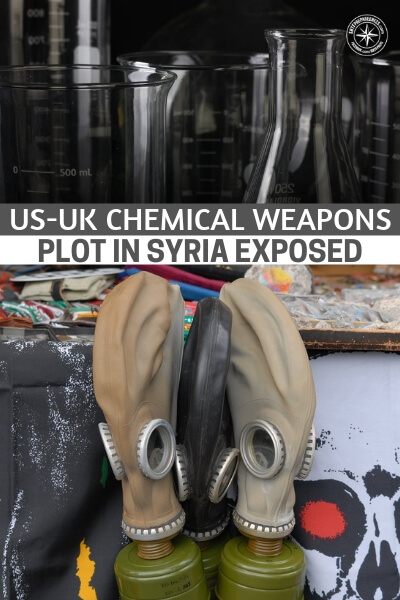 US-UK Chemical Weapons Plot in Syria Exposed - There have been chemical weapons situations in Syria that have been highly contested, based on who initiated them. This is a terrifying reality of war. This article is another US and UK chemical weapons plot in Syria that will expose something that could lead to WWIII.