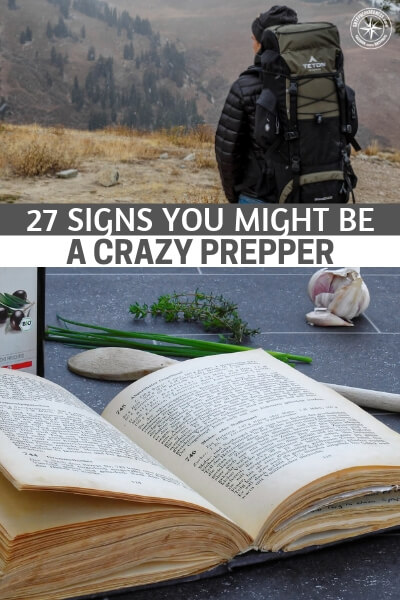 27 Signs You Might Be a Crazy Prepper - This is a fun article that offers up 27 signs that you might be a crazy prepper. Let me say that being a crazy prepper is all a matter of opinion. I think what one would call a crazy prepper is just daily life for another person. We have to be honest about this. Still, read this thing and don't forget to have a laugh.