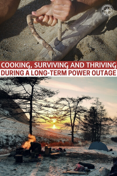 Cooking, Surviving And Thriving During A Long-Term Power Outage - This article addresses the issue of cooking, surviving and thriving during a long term power outage. We can all make it through a night without power. We just drive far enough away towards a place that is surving up dinner and then we eat.