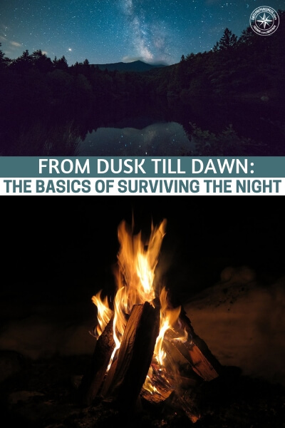 From Dusk Till Dawn: The Basics of Surviving the Night - This is an article about traveling through the night and how dangerous it can be. How you can give yourself away and what you need to practice to become adept at making that journey. You will be surprised at just how much you need to consider, if you want to travel from dusk till dawn.