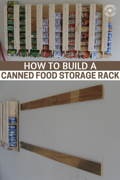 How to Build a Canned Food Storage Rack - You are gonna get step by step directions on how to create your on canned food storage rack. You will see all the tremendous benefits that go along with having a unit like this. You begin to take advantage of your height instead of your floor space.