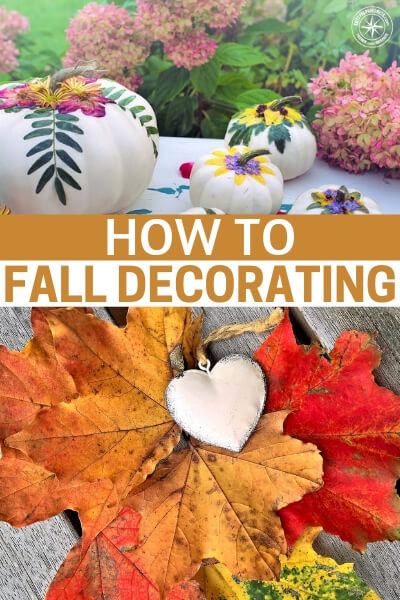 How To: Fall Decorating - This is the how to for fall decorating. You will get a base understanding for fall decoration as well as some great inspiration.