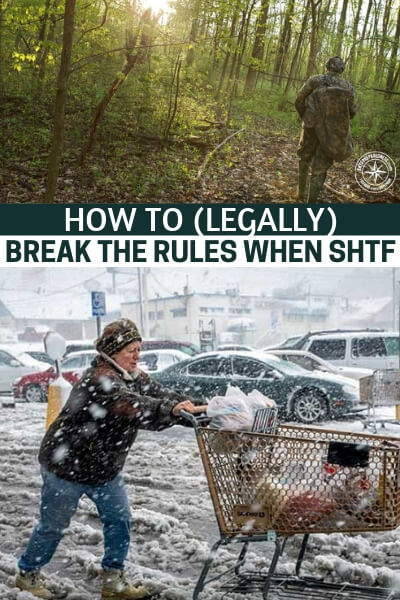 How To (Legally) Break The Rules When SHTF - This is a very interesting article that is not so much about breaking laws but about fudging rules. How much control do you really have over this world? I think you are going to be surprised when you read this article. You might come out of it a little more powerful then you were going in.