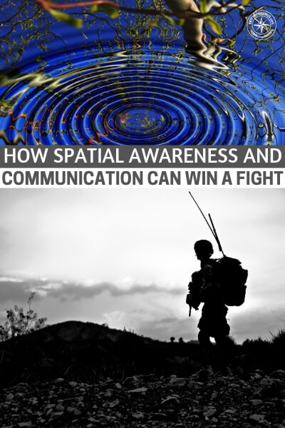 How Spatial Awareness and Communication Can Win a Fight - This is a great article on spatial awareness and communications. There are two very important concepts here. While you might not be thrilled by this sort of content it could be very important at a later date. This whole process of prepping comes down to taking time to learn the things we all need to learn
