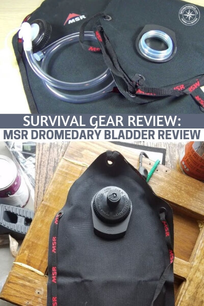 Survival Gear Review: MSR Dromedary Bladder Review - This article is a review on a particular bladder. You may find that the MSR Dromedary Bladder is just what you have been looking for. If you have a bladder compatible bag you will really understand the importance of having water and carrying it properly.