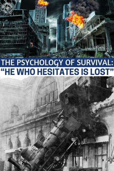"""The Psychology of Survival: """"He Who Hesitates is Lost"""" - This is a great article on the topic of the psychology of survival. Your mind cannot push your body if the body is not trained but a body that is trained and mind that is not can be just as helpless. You have to understand the effects of adrenaline and panic on your person."""