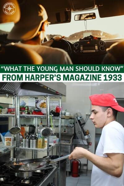 """""""What the Young Man Should Know"""" From Harper's Magazine 1933 - Check this article and magazine out from 1933 on the topic of what a young man should know. You might be surprised to find out what the article says."""