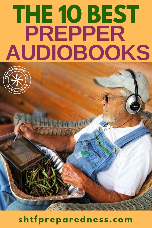 The 10 Best Prepper Audiobooks -- Lately, I have really been getting into audiobooks. If I am planning to have a spotty off-grid connection, I download them to my phone. I got some Bluetooth headphones a while back, as a gift, and those things paired up with some downloaded audiobooks make knocking out the honey-do list a breeze.