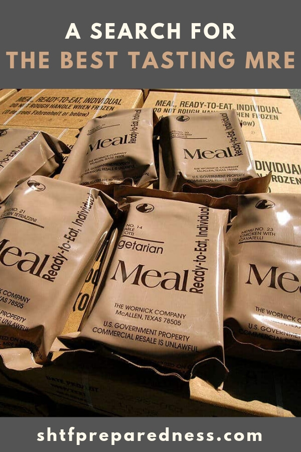 A Search for the Best Tasting MRE - Most people are familiar with what MREs are, but which menu items are the best tasting? We share our favorites in the most current menu in the article below. Feel free to chime in with what sustained you in the field and what your favorite MRE is.