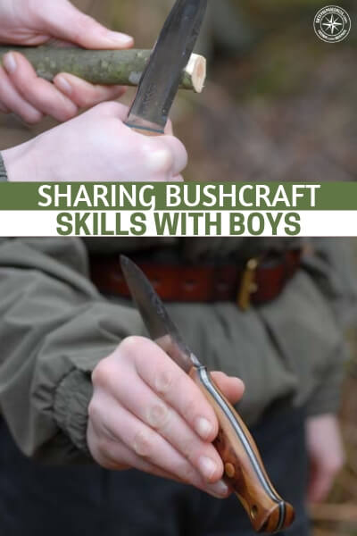 Sharing Bushcraft Skills With Boys - Now we have to spend another couple generations building all of that knowledge back. Its a terrible thing but its real and for many its opening up lives like they never could have imagined. This article is about sharing these forgotten skills with boys and how it can empower them.