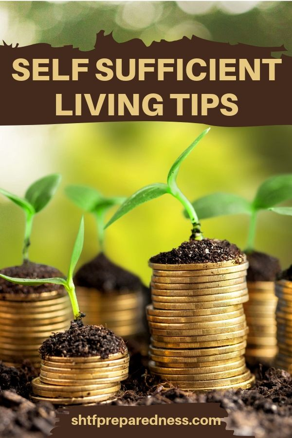 Self sufficient living tips for beginners. #selfsufficient #selfsufficientliving #homesteading #shtfpreps #passiveincome #livingofftheland