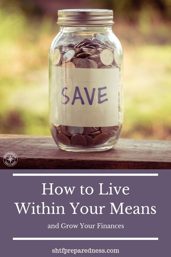 To be able to live within your means is a crucial skill to develop, especially in a difficult or turbulent economic world. #livewithinyourmeans #frugal #diy #budget #shtfpreparedness #shtf