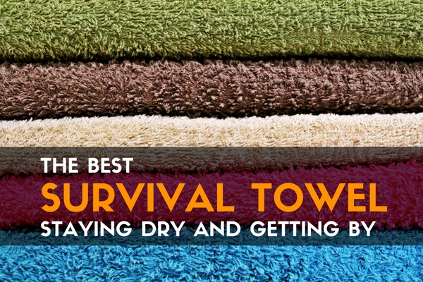 The Best Survival Towel: Staying Dry and Getting By