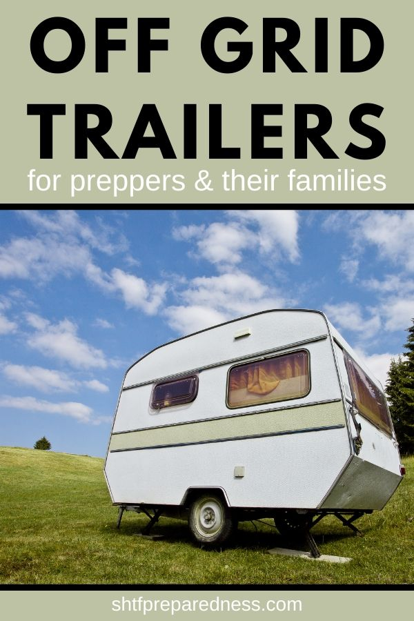 Check out these off grid trailers, and learn what you'd like in yours. You'll be able to keep your family safe in case of an emergency. #offgrid #offgridtrailer #preparedness #survival #shtf